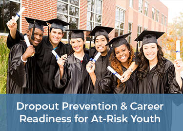 Dropout Prevention & Career Readiness for At-Risk Youth