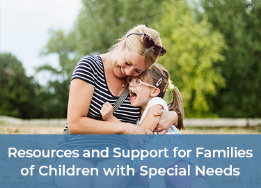 Resources and Support for Families of Children with Special Needs